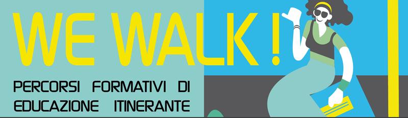 WE WALK!
